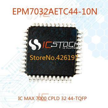 EPM7032AETC44-10N IC MAX 7000 CPLD 32 44-TQFP 7032 EPM7032AETC44 3pcs