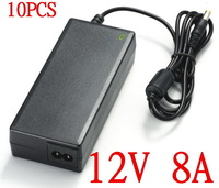 10PCS High quality AC Converter Adapter DC 12V 8A  96W  LED Power Supply Charger for 5050/3528 SMD LED Light or LCD Monitor CCTV